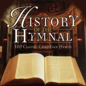 History of the Hymnal - 100 Classic Christian Hymns