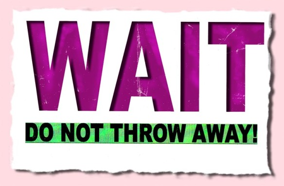 WAIT_Do Not Throw Away_sign_5x3_150